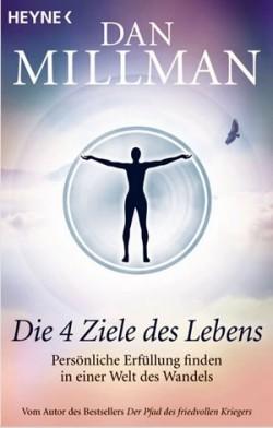 Dan Millman die 4 Ziele des Lebens