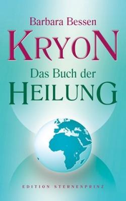 Das Buch der Heilung ~ von KRYON und Barbara Bessen