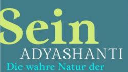 Sein ~ Die wahre Natur der Erleuchtung ~ Adyashanti