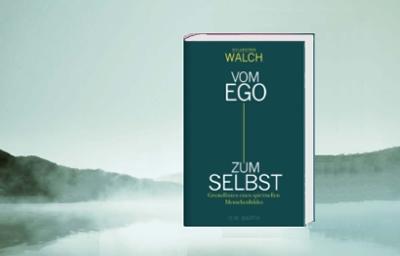 vom-ego-zum-selbst-walch-anzeige