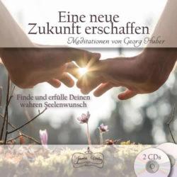 Meditation-Zukunft-erschaffen-Georg-Huber