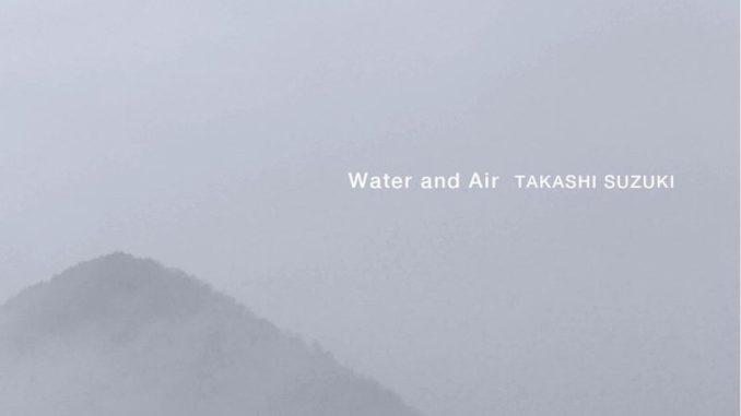 Takashi-Suzuki-Water-And-Air