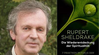 Lesereise: Wissenschaftliche Basis aller spirituellen Praxis - Rupert Sheldrake