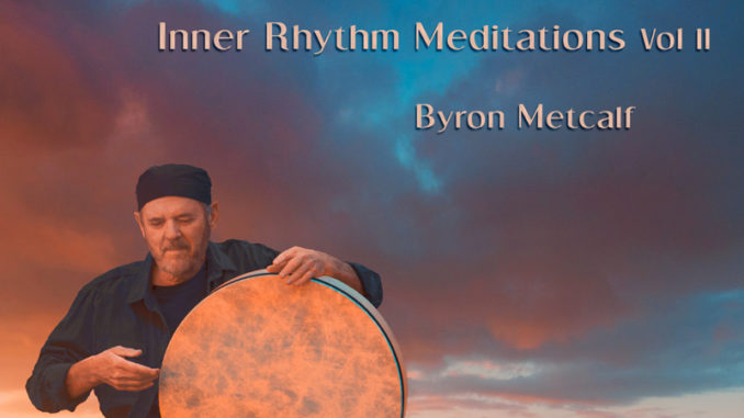 byron-metcalf-inner-rhythm-meditations-volume-2