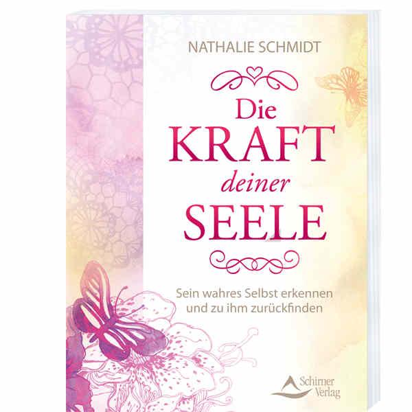 cover-Kraft-deiner-Seele-Sein-wahres-Selbst-erkennen-Nathalie-Schmidt