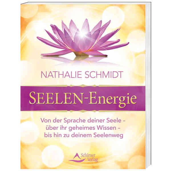 Seelenernergie-von der sprache deiner Seele-Nathalie Schmidt
