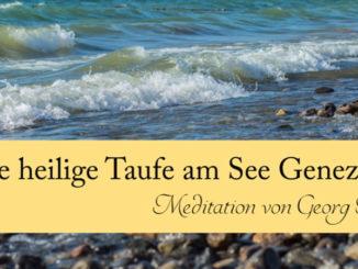 meditation-georg-huber-heilige-taufe-see-genezareth