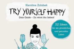 Inspiration und Selbstliebe-cover-Try-Yourself-Happy-Kamphausen-Karolina-Zolubak