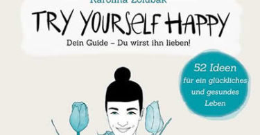 Inspiration und Selbstliebe-cover-Try-Yourself-Happy-Kamphausen-Karolina-Zolubak