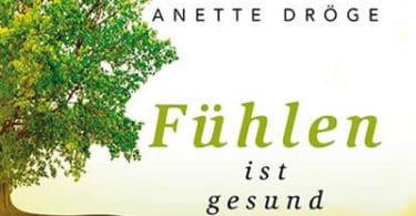 anette-Droege-cover-Fuehlen-ist-gesund-Kamphausen