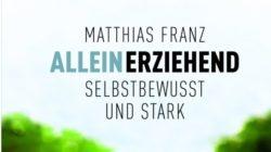 alleinerziehend-selbstbewusst-und-stark-franz-kamphausen