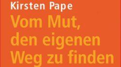 vom-mut-den-eigenen-weg-zu-finden-kirsten-pape-kamphausen