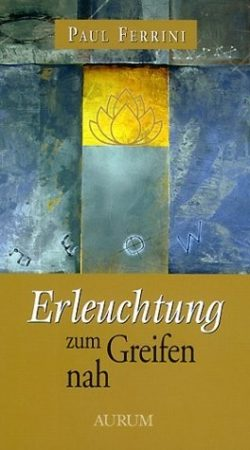 cover-Erleuchtung-zum-greifen-nach-ferrini-kamphausen