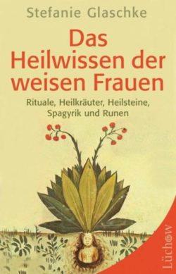cover-das-heilwissen-der-weisen-frauen-Glaschke-Kamphausen