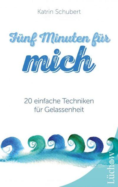 cover-fuenf-minuten-für-mich-gelassenheit-schubert-kamphausen