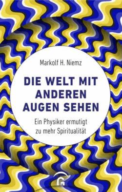 Die Welt mit anderen Augen sehen-Prof-Dr-Markolf-H-Niemz-Buchcover