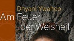am-feuer-der-weisheit-Ywahoo-kamphausen