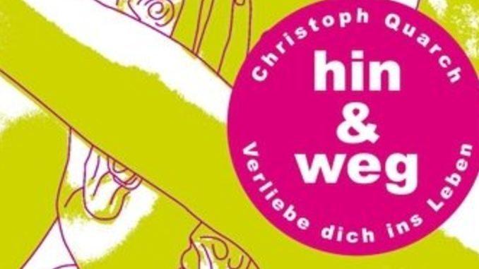 cover-hin-und-weg-Verliebe-dich-ins-Leben-Christoph-Quarch-kamphausen
