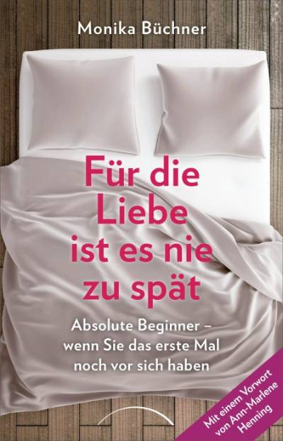 cover-fuer-die-Liebe-ist-es-nie-zu-spaet-Monika-Buechner-Kamphausen