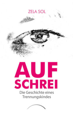 Aufschrei – Die Geschichte eines Trennungskindes cover-kamphausen-Aufschrei