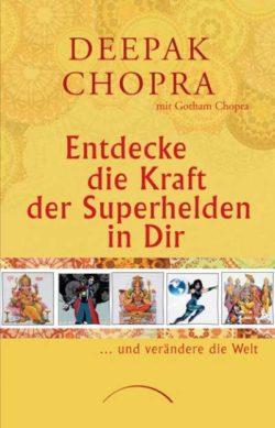 cover-Entdecke die Kraft der Superhelden in Dir Deepak Chopra Kamphausen