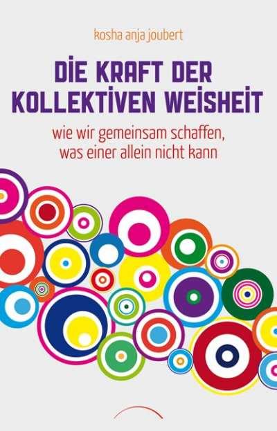 cover die Kraft der kollektiven Weisheit Kosha Anja Joubert Kamphausen