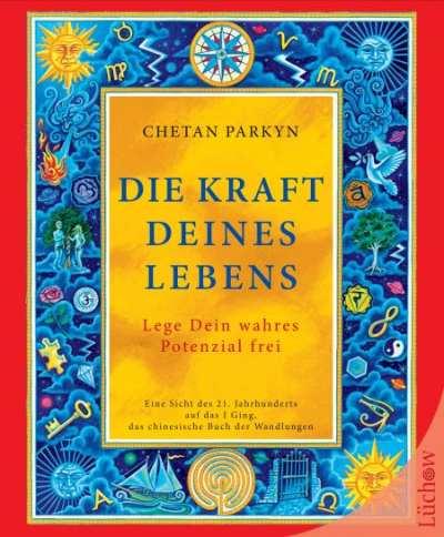 Die-Kraft-Deines-Lebens-Chetan-Parkyn-Kamphausen