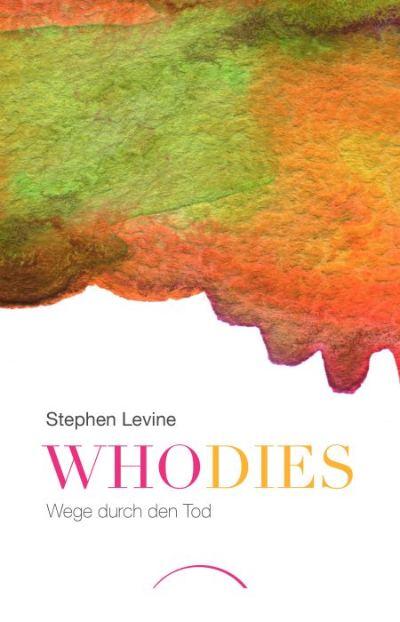 cover-Who-dies-Stephen-Levine-kamphausen