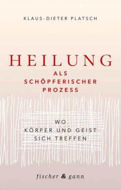 Heilung schöpferischer Prozess Kamphausen-Klaus-Dieter-Platsch-cover