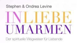 cover-In-Liebe-umarmen-Ondrea-Stephen-Levine-kamphausen