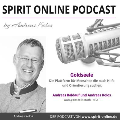 Podcast-Goldseele-Andreas-Baldauf-Andreas-Kolos