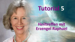 Heiltreffen mit Erzengel Raphael Tutorial-5-Barbara-Bessen