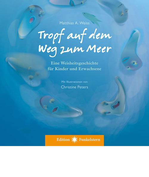 Tropf auf dem Weg zum Meer Cover-Tropf-Matthias-Weiss