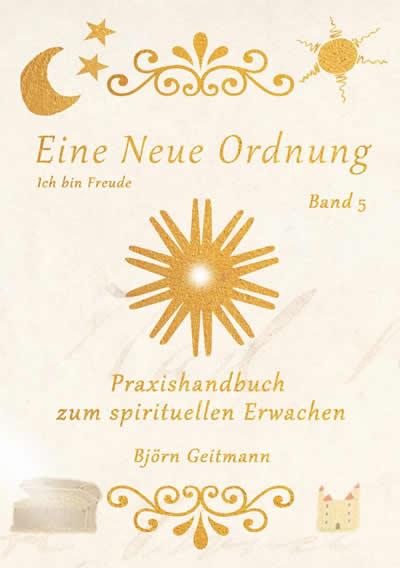 Ich bin Freude Band 5 cover bjoern geitmann Neue Ordnung
