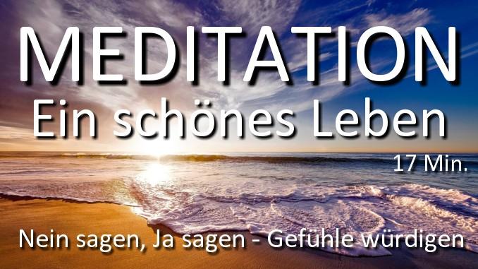 Meditation ein schoeneres Leben Nein sagen und Ja sagen Gefuehle wuerdigen