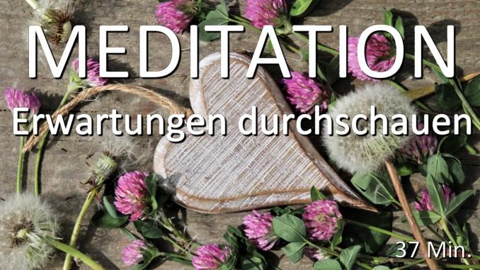 Meditation Erwartungen durchschauen