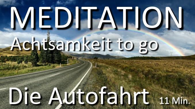Achtsamkeit to go - Die Autofahrt