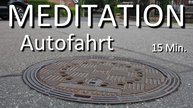 Meditation Autofahrt