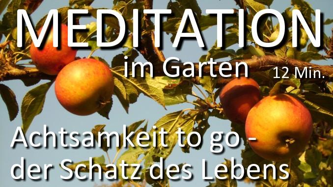 Meditation ich bin im Garten - der Schatz des Lebens - Apfel