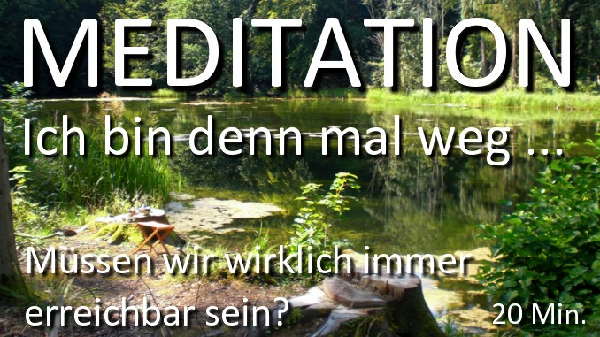 Meditation Ich bin denn mal weg