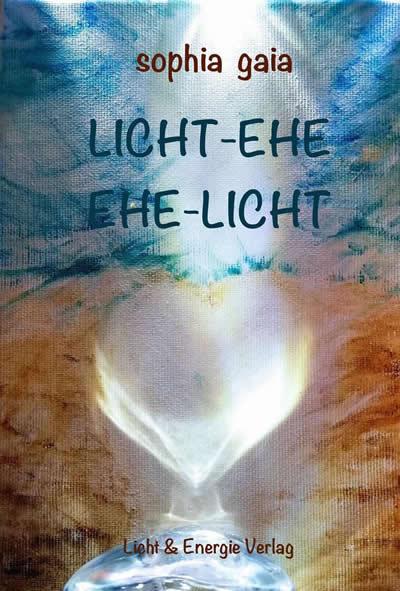 Cover Licht Ehe Sophie Gaia Selbstliebe